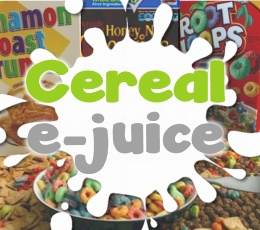 Best Cereal E-Juice Flavors