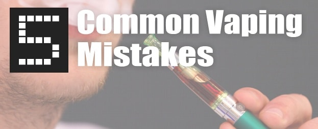 Common New Vaping Mistakes