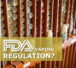 New FDA Vaping Regulations - Changes & Impact