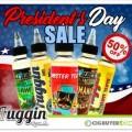 50% OFF Fuggin Vapor President's Day E-Juice Sale – 120ml for $12.49