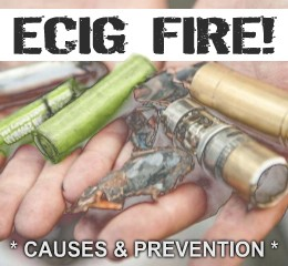 Causes of E-Cig Fires & Vape Explosions